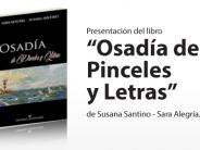 """Se presentará el libro """"Osadía de pinceles y letras"""", en la Quinta El Ombú"""