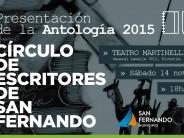 El Círculo de Escritores de San Fernando presenta su Antología 2015 en el Teatro Martinelli