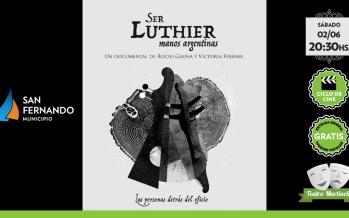 El sábado se presenta 'Ser Luthier' en el Teatro Martinelli