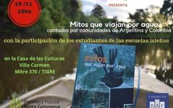 """Se presenta el libro """"Mitos que viajan por agua"""" escrito por estudiantes del Delta, Entre Ríos y Colombia"""