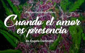 """Se presenta el libro """"Cuando el amor es presencia"""" en el Museo de la Ciudad"""