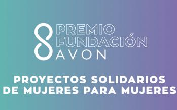 Premio Fundación Avón: últimos días para la presentación de proyectos liderados por mujeres